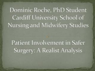 Dominic Roche, PhD Student  Cardiff University School of Nursing and Midwifery Studies
