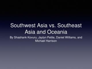 Southwest Asia vs. Southeast Asia and Oceania