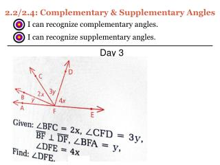 2.2/2.4: Complementary & Supplementary Angles