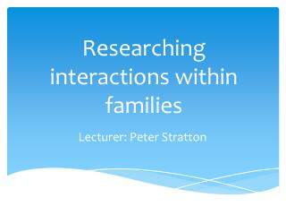 Researching interactions within families