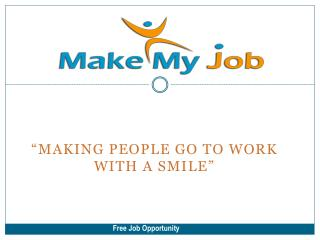 """Making people go to work with a smile"""