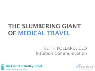 THE SLUMBERING GIANT OF MEDICAL TRAVEL