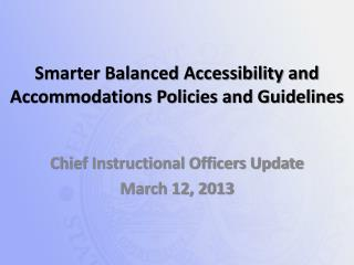 Smarter Balanced Accessibility and Accommodations Policies and Guidelines
