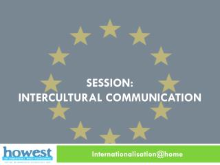 session:  i ntercultural  COMMUNICATION