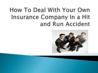 How To Deal With Your Own Insurance Company In a Hit and Run