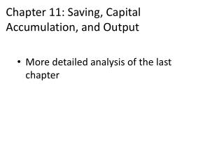 Chapter 11: Saving, Capital Accumulation, and Output