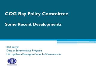 COG Bay Policy Committee Some Recent Developments