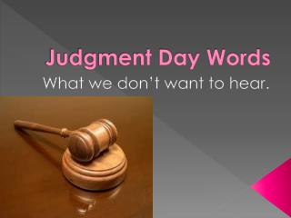 Judgment Day Words