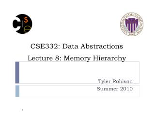 CSE332: Data Abstractions Lecture 8: Memory Hierarchy