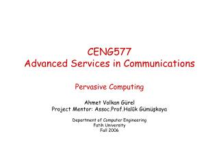 CENG577 Advanced Services in Communications Pervasive Computing