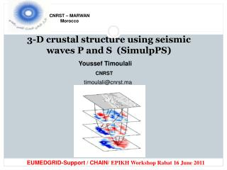 3-D  crustal  structure  using seismic waves  P and  S  ( SimulpPS )