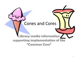 Cones and Cores
