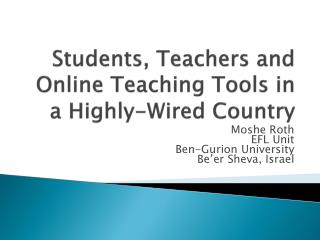 Students, Teachers and Online Teaching Tools in a Highly-Wired Country