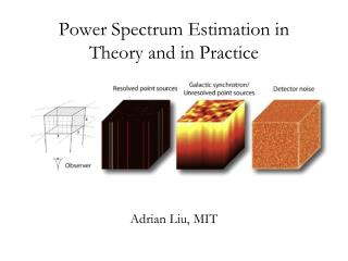 Power Spectrum Estimation in Theory and in Practice
