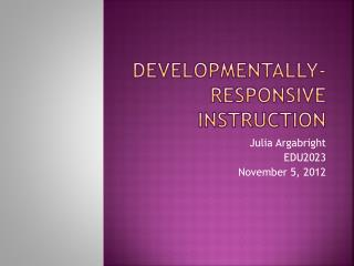 Developmentally- responsive instruction
