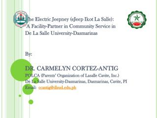 The Electric  Jeepney  ( eJeep Ikot  La Salle):   A Facility-Partner in Community Service in