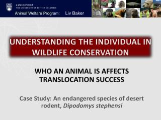 UNDERSTANDING THE INDIVIDUAL IN WILDLIFE  CONSERVATION