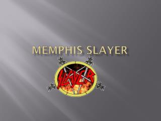 Memphis Slayer