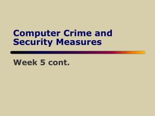 Computer Crime and Security Measures