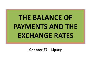 THE BALANCE OF PAYMENTS AND THE EXCHANGE RATES