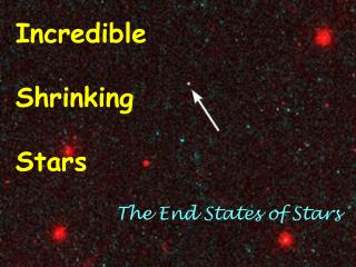 Incredible Shrinking Stars