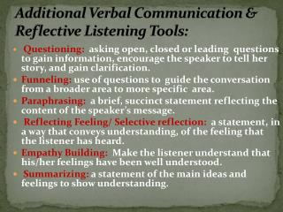 Additional Verbal Communication &  Reflective Listening Tools: