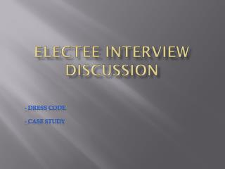 Electee  Interview Discussion