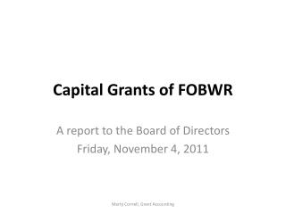 Capital Grants of FOBWR