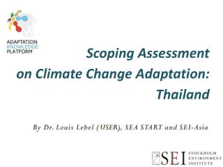 Scoping Assessment   on Climate Change Adaptation:  Thailand