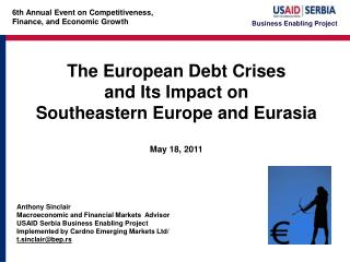 The European Debt Crises  and Its Impact on Southeastern Europe and Eurasia May 18, 2011