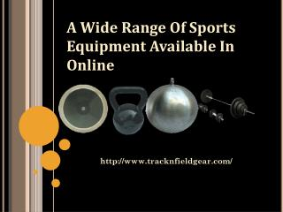 A wide range of sports equipment available in online