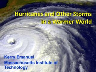 Hurricanes and Other Storms in a Warmer World