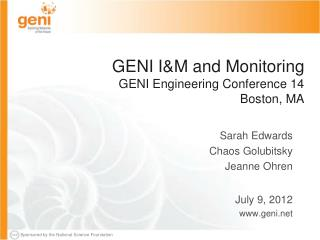 GENI I&M and Monitoring GENI Engineering Conference 14 Boston, MA