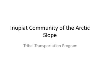 Inupiat Community of the Arctic Slope