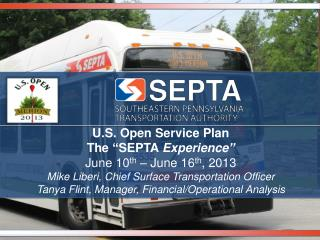 "U.S. Open Service Plan The  ""SEPTA  Experience"" June 10 th  – June 16 th , 2013"