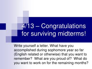 4/13  – Congratulations for surviving midterms!