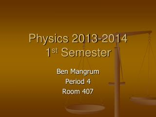 Physics 2013-2014 1 st  Semester