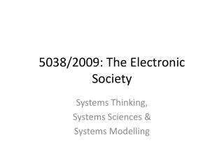 5038/2009: The Electronic Society
