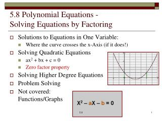 5.8 Polynomial Equations -  Solving  Equations by Factoring