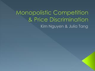 Monopolistic Competition & Price Discrimination