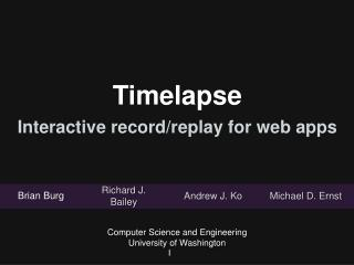 Timelapse  Interactive record/replay for web apps