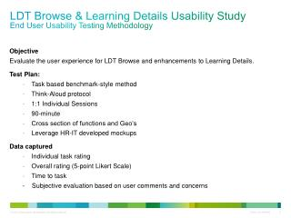 LDT Browse & Learning Details  Usability Study End User Usability Testing Methodology
