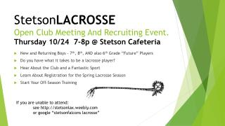 Stetson LACROSSE  Open Club Meeting And Recruiting Event. Thursday 10/24  7-8p @ Stetson Cafeteria