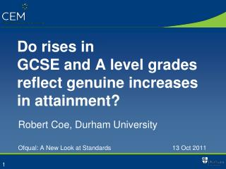 Do rises in  GCSE and A level grades reflect genuine increases in attainment?