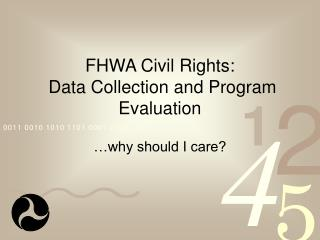 FHWA Civil Rights:  Data Collection and Program Evaluation