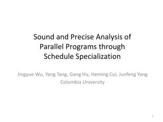 Sound and Precise Analysis of Parallel Programs through Schedule Specialization