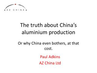 The truth about China's aluminium production