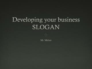 Developing your business SLOGAN