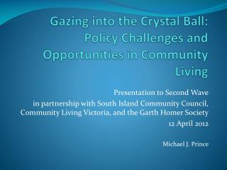 Gazing into the Crystal Ball: Policy Challenges and Opportunities in Community Living