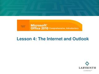 Lesson 4: The Internet and Outlook